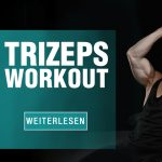 Effektives Trizeps Workout